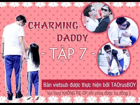 [VIETSUB] 20160116 Charming Daddy Ep 7 FULL