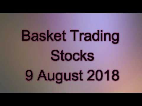 Basket Trading Stocks for 9 August 2018, intraday tips