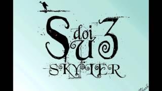 Sự Đời 3 - Skyler