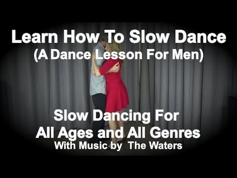 How To Slow Dance - The Complete Lesson - Slow Dancing For Beginners - Learn How To Slow Dance