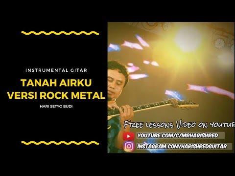 TANAH AIRKU VERSI ROCK METAL GITAR