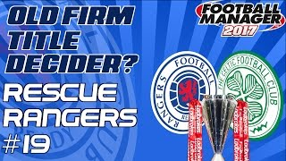Rescue Rangers - Episode 19 | Old Firm Title Decider?