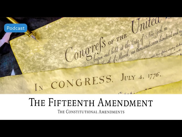 AF-515: The Fifteenth Amendment: The Constitutional Amendments | Ancestral Findings Podcast