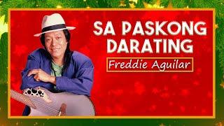 Freddie Aguilar - Sa Paskong Darating (Lyrics Video)
