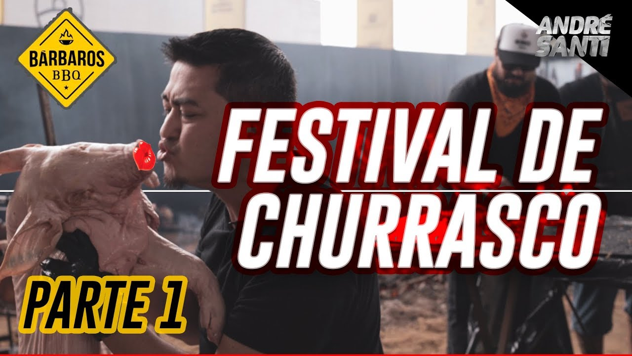 FESTIVAL DE CHURRASCO: Bárbaros BBQ - PARTE 1 - André Santi