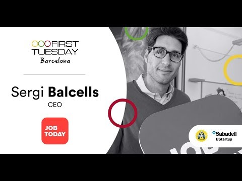 Sergi Balcells, CEO de Job Today - Streaming #FirstTuesday Barcelona - 14/11/2017