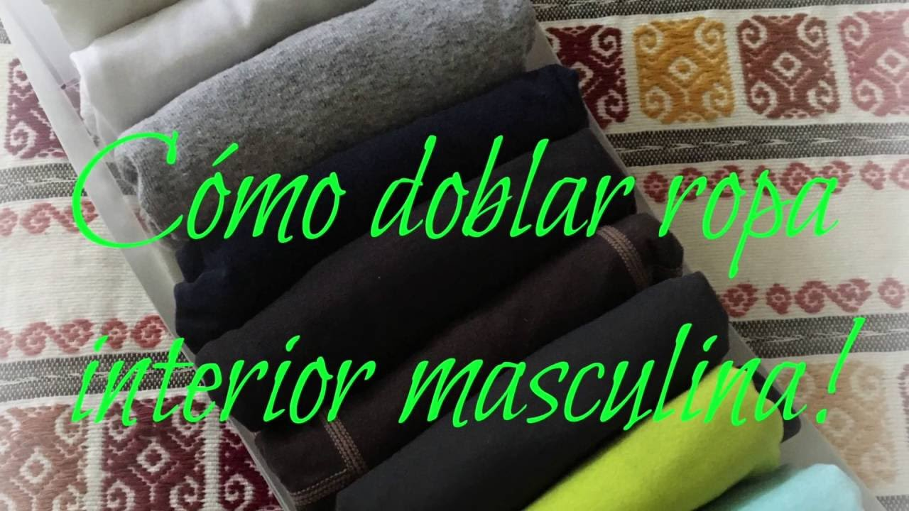 C mo doblar ropa interior masculina casaeglys youtube - Como doblar ropa interior ...