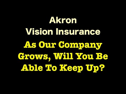 akron-vision-insurance---as-our-company-grows,-will-you-be-able-to-keep-up?