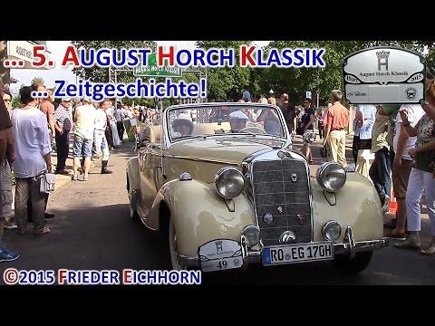 5. August Horch Klassik ... Zeitgeschichte, Teil 5 ...