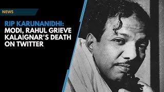 RIP Karunanidhi: Modi, Rahul grieve Kalaignar's death on Twitter