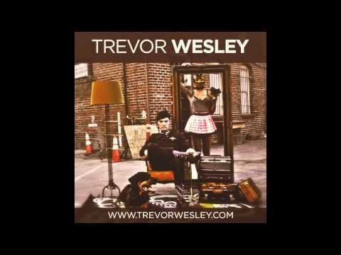 Trevor Wesley - Chivalry Is Dead (Official Audio)