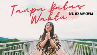 Tanpa Batas Waktu - Happy Asmara | Ost Ikatan Cinta (Official Music Video ANEKA SAFARI)