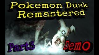 Pokemon Dusk Remastered (Demo) - Part 3 Arghhh, du.. du... F..