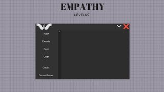 EMPATHY(FULL LUA EXECUTOR)(LEVEL 6/7)(WORKING ROBLOX EXPLOIT)(21 JULY 2018)
