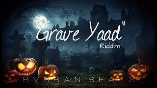 """Grave Yaad"" - Dancehall Type Beat June 2018 ""Bvrban"""