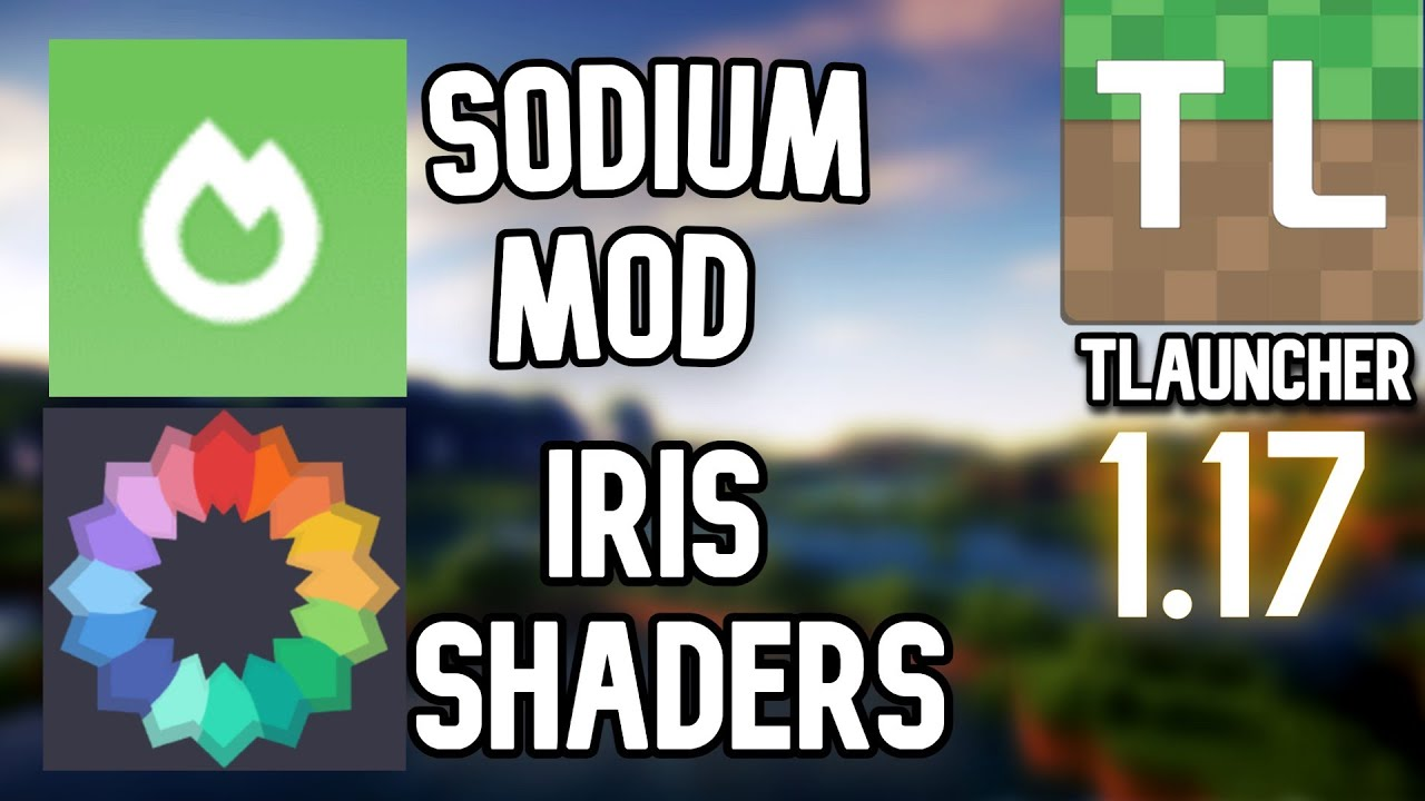 Sodium Mod with SHADERS   1.17   TLauncher   IRIS Shaders mod   Boost Fps with Shaders !