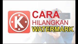 Cara Menghilangkan Watermark di Kinemaster!! MUDAH BGT
