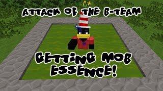 Attack of the B-Team - Mob Essence (Super Mad Scientist Spawn Room Pt 1)