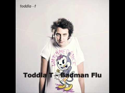 Toddla T - Badman Flu