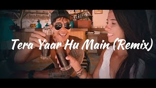 Tera Yaar Hu Main (Remix) - Dj Sky Official | Sonu Ke Titu Ki Sweety