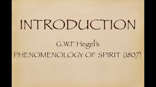 INTRODUCTION - Hegel's Phenomenology of Spirit