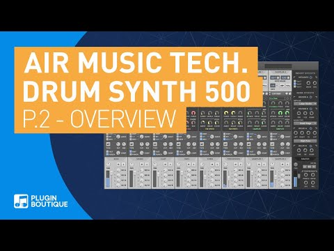 Drum Synth 500 by AIR | Overview & Review of Key Features | Part 2
