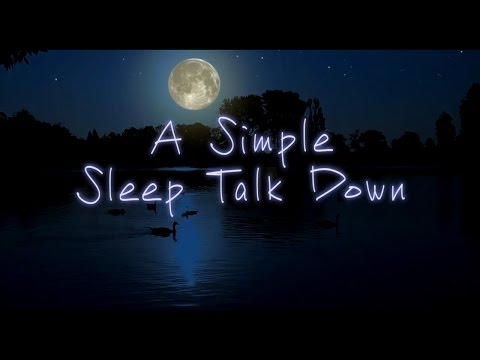 Sleep Talk down | Not a Guided Meditation | No music just voice