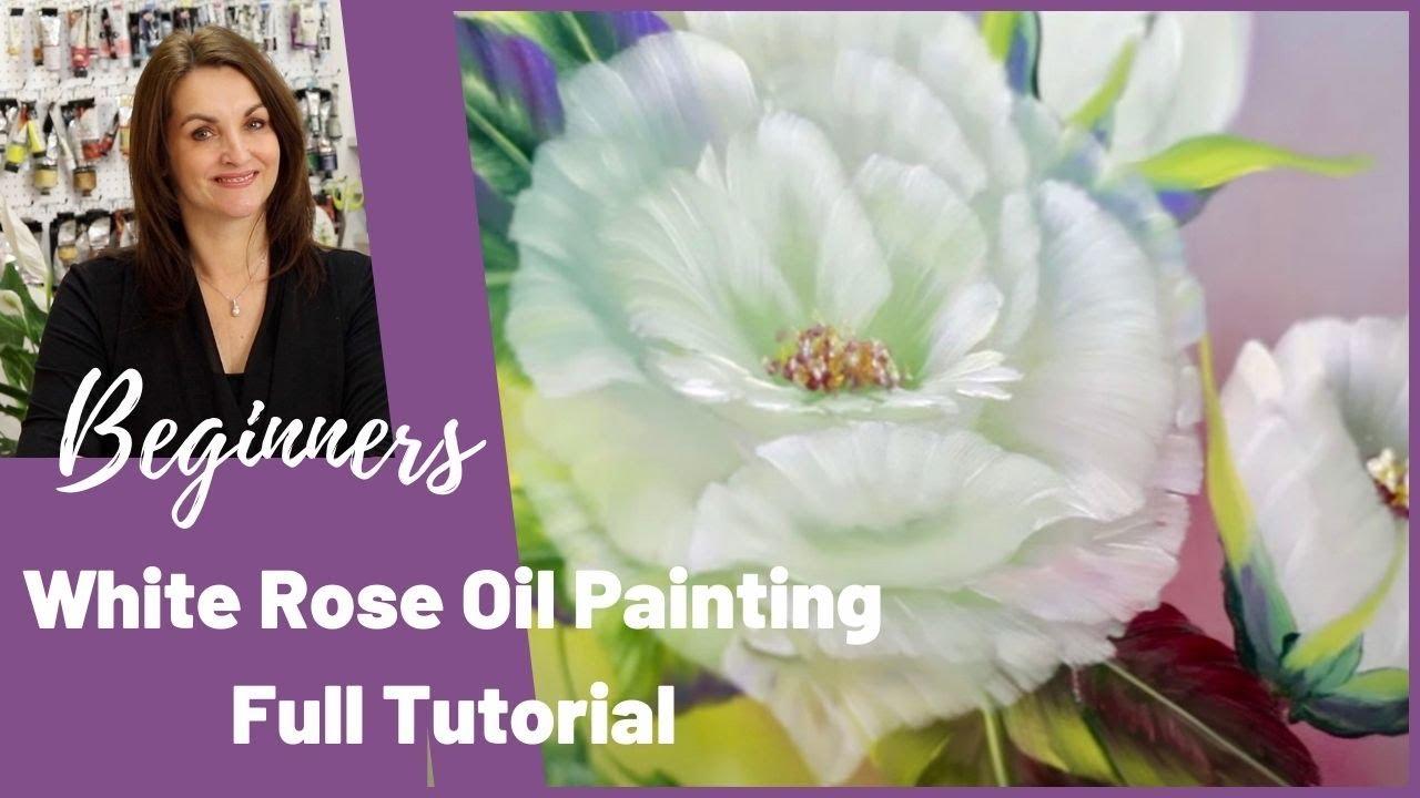 White Rose Oil painting tutorial for Beginners - Full Step ...