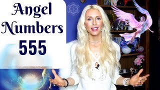 Angelic NUMBERS 555: MEANING and Meditation