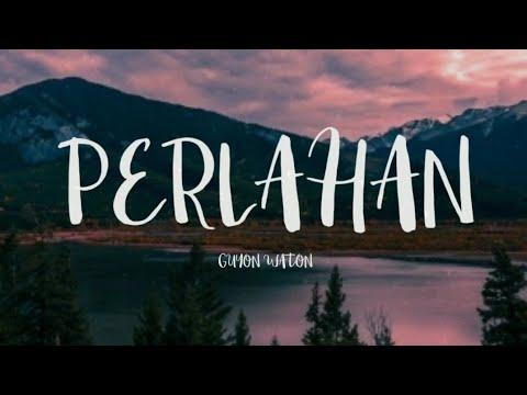 PERLAHAN - GUYON WATON (LYRICS)