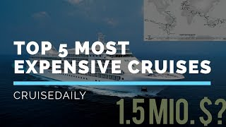 TOP 5 MOST EXPENSIVE CRUISES EVER!