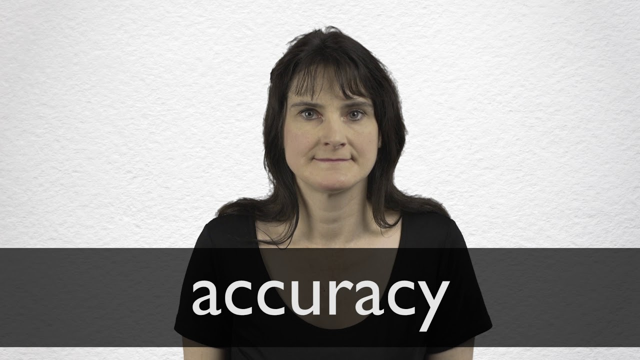How to pronounce ACCURACY in British English