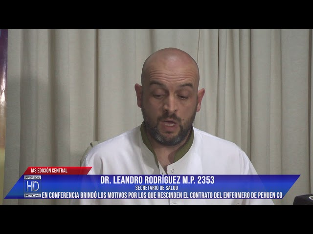 Dr Rodríguez Motivos por los que no se renueva el contrato al enfermero Hernán Pereyra