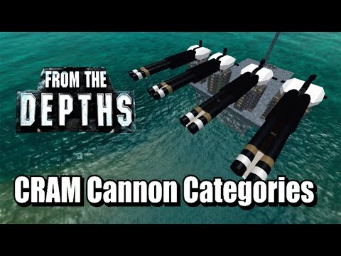 CRAM Cannon Categories - From the Depths