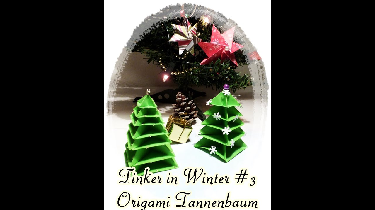 tinker in winter 3 origami tannenbaum youtube. Black Bedroom Furniture Sets. Home Design Ideas