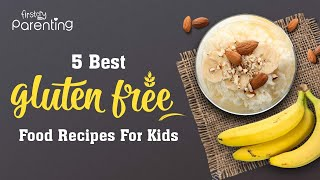 5 Quick and Delicious Gluten-free Recipes for Kids