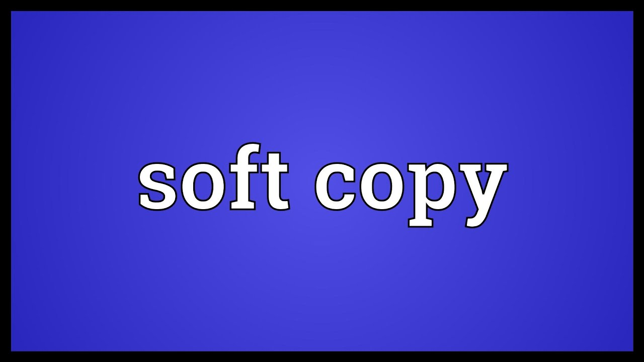 soft copy A file which can be viewed on a screen without printing it out is sometimes called a soft copy the us federal standard 1037c defines soft copy as a nonpermanent display image, for example, a cathode  it is a dysphemism for hard copy variations include dead-tree format and dead-tree-ware.
