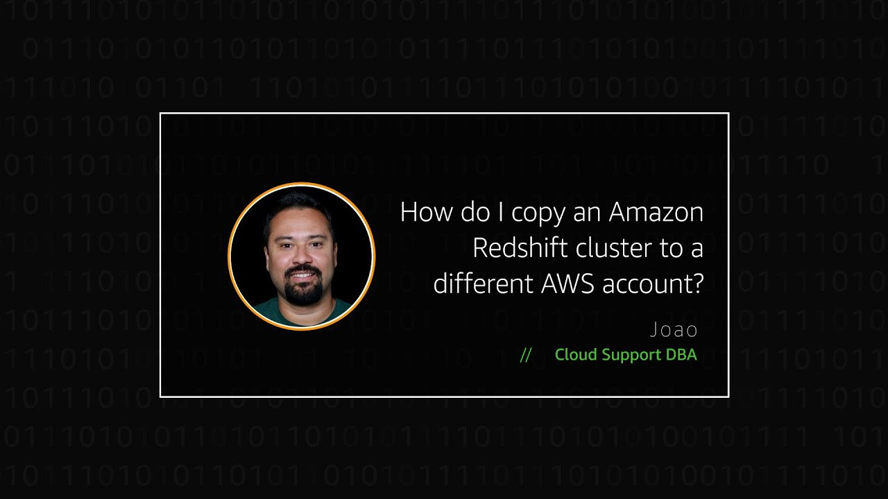 How Do I Copy an Amazon Redshift Cluster to A Different AWS Account?