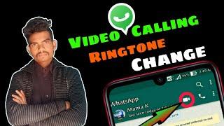 Whatsapp video calling ringtone change