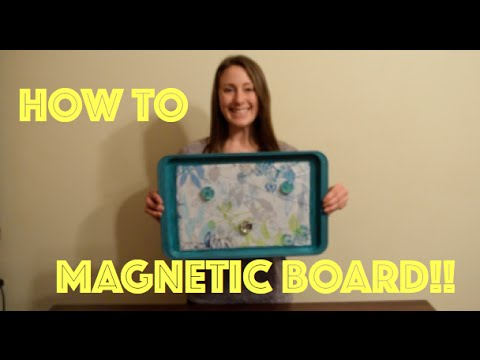HOW TO MAKE A MAGNETIC BOARD! (Part 3 of Getting Organized!)