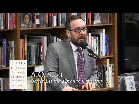 """A.O. Scott, """"Better Living Through Criticism"""""""