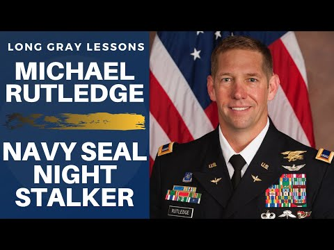 007 Long Gray Lessons With Former Navy SEAL/SOAR Pilot Michael Rutledge