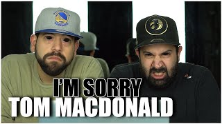 HE WASN'T SORRY HAHA!! Music Reaction | Tom MacDonald - I'm Sorry