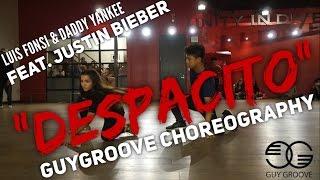Despacito | @LuisFonsi @DaddyYankee @JustinBieber | @GuyGroove Choreography
