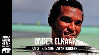 Onder Elkaar - afl. 3 Bonaire - zwartkijkers