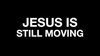Jesus Is Still Moving - 7/11 - CVVC Livestream 11AM