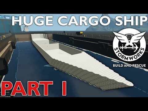 Hull Shaping  -  Huge Cargo Ship  -  Stormworks: Build and Rescue  -  Part 1