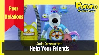 Let's help our friends | Social Development | Let's learn good habits | Pororo the little penguin