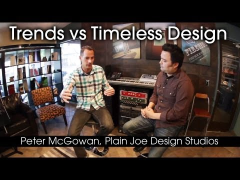 Trends vs Timeless Design -  Peter McGowan, Plain Joe Design Studios