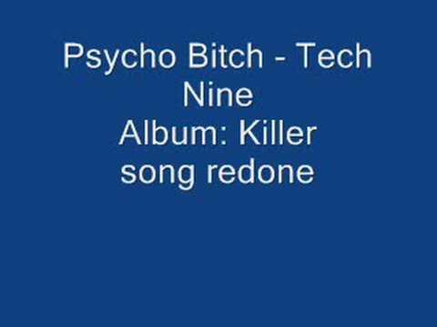 Psycho Bitch ( Redone on Killer ) tech nine